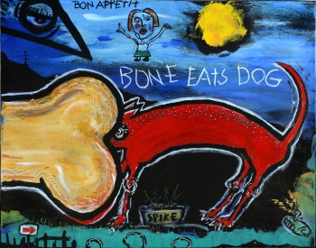 "Bone Eats Dog • acrylic on canvas • 22"" x 28"" • $1,800"